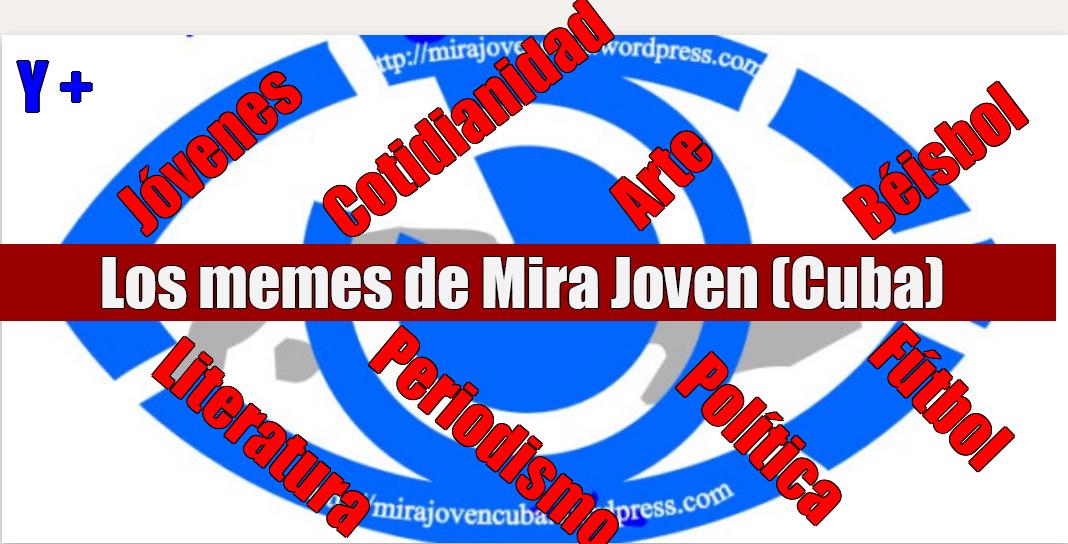 Memes del blog Mira Joven (Cuba)